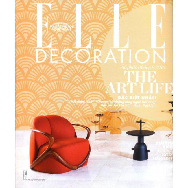 Không Gian Phong Cách - Elle Decoration (Ấn Phẩm Tháng 8/2016)