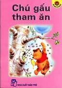 Bé Học Lễ Giáo-Chú Gấu Tham Ăn (Bìa mềm)