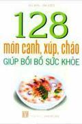 128 Món Canh, Xúp, Cháo Giúp Bồi Bổ Sức Khỏe