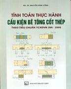 Tính Toán Thực Hành Cấu Kiện Bê Tông Cốt Thép Theo Tiêu Chuẩn TCXDVN 356 - 2005 (Tập 1)