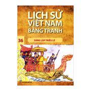 Lịch sử Việt Nam bằng tranh - Tập 36: Sáng lập triều Lê