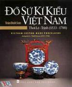 Đồ sứ ký kiểu Việt Nam thời Lê - Trịnh