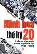 Minh Họa Thế Kỷ 20 - Lịch Sử Văn Minh Nhân Loại Hiện Đại 1900 - 2000 (O)