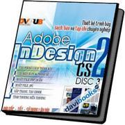 Thiết Kế Trình Bày Sách, Báo Và Tạp Chí Chuyên Nghiệp Adobe Indesign CS2 (Đĩa 3)