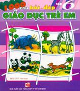 1000 Câu Hỏi - Đáp Giáo Dục Trẻ Em (Tập 2) 1000 Câu Hỏi - Đáp Giáo Dục Trẻ Em (Tập 1) 1000 Câu Hỏi -...
