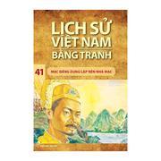 Lịch sử Việt Nam bằng tranh - Tập 41: Mạc Đăng Dung lập nên nhà Mạc