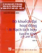 Bộ Khuếch Đại Hoạt Động & Mạch Tích Hợp Tuyến Tính (OP-AMP&IC) - Tập 2 (Tủ Sách Mạch Điện Tử Ứng Dụn...