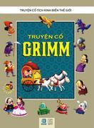 Truyện cổ tích kinh điển thế giới: Truyện cổ Grimm