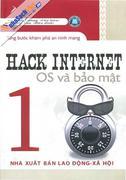 Hack Internet OS Và Bảo Mật - Từng Bước Khám Phá An Ninh Mạng Tập 1