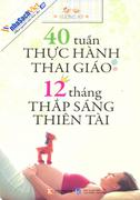40 Tuần Thực Hành Thai Giáo – 12 Tháng Thắp Sáng Thiên Tài