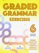 GRADED GRAMMAR EXERCISES 6 GRADED GRAMMAR EXERCISES 5 GRADED GRAMMAR EXERCISES 4 GRADED GRAMMAR EXER...