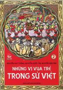 Những vị vua trẻ trong sử Việt - Tập 2