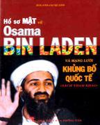 Khủng Bố Và Chống Khủng Bố Với Vấn Đề An Ninh Quốc Tế Hồ Sơ Mật Về Osama BIN LADEN Và Mạng Lưới Khủn...