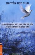 Hành Trình Của Một Sinh Viên Sài Gòn Từ Chiến Tranh Đến Hòa Bình