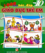 1000 Câu Hỏi - Đáp Giáo Dục Trẻ Em (Tập 10) 1000 Câu Hỏi - Đáp Giáo Dục Trẻ Em (Tập 5) 1000 Câu Hỏi ...