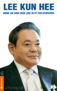Lee Kun Hee - Những Lựa Chọn Chiến Lược Và Kỳ Tích Samsung