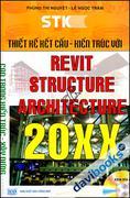 Thiết Kế Kết Cấu - Kiến Trúc Với Revit Structure & Architecture 20XX