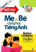 Sổ tay mẹ và bé cùng học Tiếng Anh (Kèm CD)