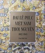 Đại lễ phục Việt Nam thời Nguyễn-1802-1945