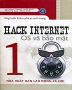 Từng Bước Khám Phá An Ninh Mạng: Hack Internet - OS Và Bảo Mật (Tập 1)