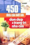 450 Điều Cần Biết Khi Dọn Dẹp Và Trang Trí Nhà Cửa