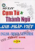 Sổ Tay Cụm Từ Và Thành Ngữ Anh - Pháp - Việt (Kèm CD)