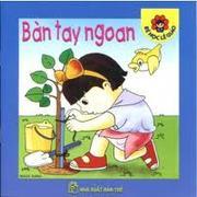 Bé Học Lễ Giáo-Bàn Tay Ngoan (Bìa mềm)