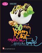 30 món kem chè mới lạ dành cho bạn trẻ