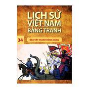 Lịch sử Việt Nam bằng tranh - Tập 34: Bao vây thành Đông Quan