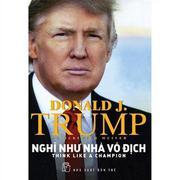 Nghĩ như nhà vô địch - Donald J. Trump