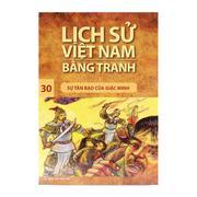 Lịch sử Việt Nam bằng tranh - Tập 30: Sự tàn bạo của giặc Minh