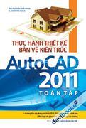 Thực Hành Thiết Kế Bản Vẽ Kiến Trúc AutoCad 2011 Toàn Tập