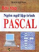 Tự Học Ngôn Ngữ Lập trình PASCAL Bài Tập Ngôn Ngữ Lập Trình Pascal (Hết Hàng)