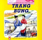Bộ Truyện Tranh Các Ông Trạng Việt Nam: Trạng Bùng Trạng Quỳnh (Bộ Truyện Tranh Các Ông Trạng Việt N...
