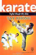 Karate - Nghệ  Thuật Thi Đấu Tay Không & Vũ Khí