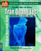 Tuyển Tập Ca Khúc Trần Quang Lộc Với 50 Nhạc Phẩm Đặc Sắc (Âm Nhạc Việt Nam Xưa Và Nay) - Kèm CD MP3