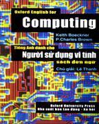 Oxford English for Computing (Tiếng Anh Dành Cho Người Sử Dụng Vi Tính - Sách Đơn Ngữ)