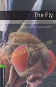 The Fly And Other Horror Stories (Oxford Bookworms Library, Stage 6 - 2500 headwords)