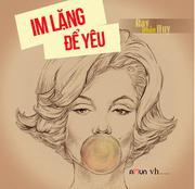 Im Lặng Để Yêu (Tặng Kèm CD)