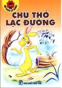 Bé Học Lễ Giáo-Chú Thỏ Lạc Đường (Bìa mềm)