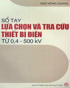 Sổ Tay Lựa Chọn Và Tra Cứu Thiết Bị Điện Từ 0,4 - 500 KV (Hết Hàng)