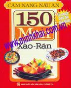 150 Món Xào, Rán (Cẩm Nang Nấu Ăn)