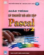 Giáo Trình Lý Thuyết Và Bài Tập PASCAL - Tập 2: Turbo Pascal 6.0 & 7.0; Borland Pascal 7.0 for DOS &...