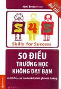 50 Điều Trường Học Không Dạy Bạn Và 20 Điều Cần Làm Trước Khi Rời Ghế Nhà Trường (Tái Bản 2015) - Al...
