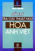 Sổ Tay Tra Cứu Thuật Ngữ Hóa Anh - Việt